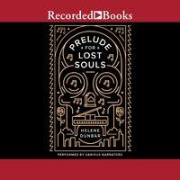 Prelude for Lost Souls - Helene Dunbar