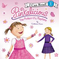 Pinkalicious: The Pinkerrific Playdate - Victoria Kann