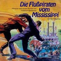 Die Flusspiraten vom Mississippi - Friedrich Gerstäcker, Kurt Stephan
