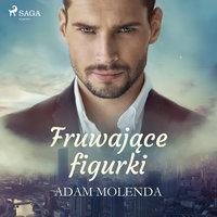 Fruwające figurki - Adam Molenda