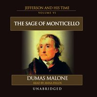 The Sage of Monticello: Jefferson and His Time, Volume 6 - Dumas Malone