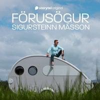Förusögur: 1 – Siglufjörður - Sigursteinn Másson