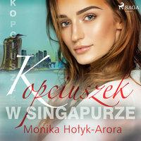 Kopciuszek w Singapurze - Monika Hołyk Arora
