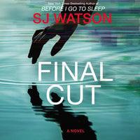 Final Cut - S.J. Watson