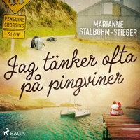 Jag tänker ofta på pingviner - Marianne Stalbohm-Stieger