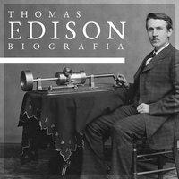 Thomas Alva Edison. Biografia autoryzowana - Thomas A. Edison, William H. Meadowcroft
