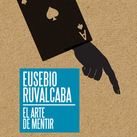 El arte de mentir - Eusebio Ruvalcaba