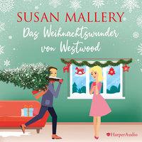 Das Weihnachtswunder von Westwood - Susan Mallery