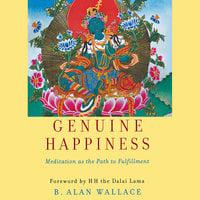 Genuine Happiness - Dalai Lama, B. Alan Wallace