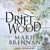Driftwood - Marie Brennan