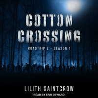 Cotton Crossing - Lilith Saintcrow