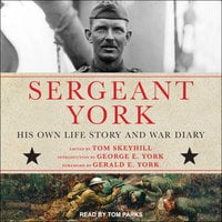Sergeant York: His Own Life Story and War Diary - Alvin York