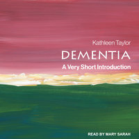 Dementia: A Very Short Introduction - Kathleen Taylor