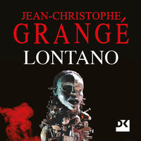 Lontano - Jean-Christophe Grangé