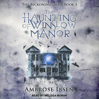 The Haunting of Winslow Manor - Ambrose Ibsen