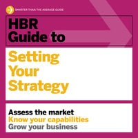 HBR Guide to Setting Your Strategy - Harvard Business Review