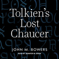 Tolkien's Lost Chaucer - John M. Bowers