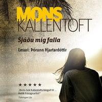 Sjáðu mig falla - Mons Kallentoft