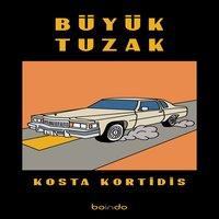 Büyük Tuzak - Kosta Kortidis