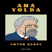 Anayolda - Anton Çehov
