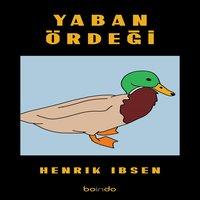 Yaban Ördeği - Henrik Ibsen