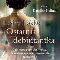 Ostatnia debiutantka - Lesley Lokko
