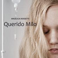 Querido Milo - Angélica Dossetti