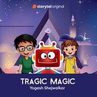 Tragic Magic - Yogesh Shejwalkar