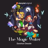 The Magic Water - Darshan Desale