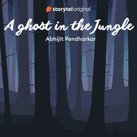 A Ghost in the Jungle - Abhijit Pendharkar