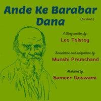 Ande Ke Barabar Dana | अंडे के बराबर दाना - Leo Tolstoy