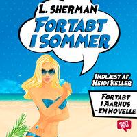 Fortabt i sommer - L. Sherman