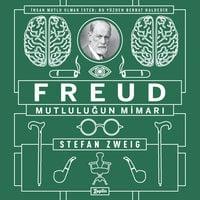 Freud - Mutluluğun Mimarı - Stefan Zweig