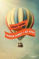 Jules Vernes Jorden rundt i 80 dage - Bjarne Reuter
