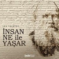 İnsan Ne İle Yaşar - Lev Nikolayeviç Tolstoy