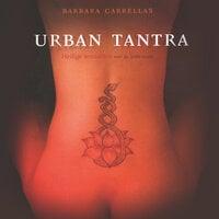 Urban Tantra - Barbara Carrellas