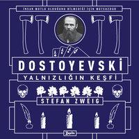Dostoyevski: Yalnızlığın Keşfi - Stefan Zweig