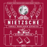 Nietzche: Yaralı Ruhların Şifacısı - Stefan Zweig