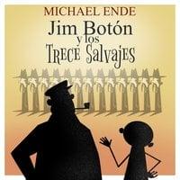 Jim Botón y los trece salvajes - Michael Ende