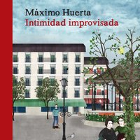 Intimidad improvisada - Máximo Huerta