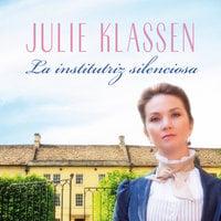 La institutriz silenciosa - Julie Klassen