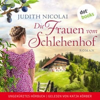 Die Frauen vom Schlehenhof - Judith Nicolai
