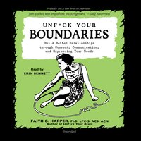 Unf*ck Your Boundaries - Faith G. Harper