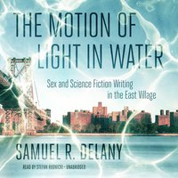 The Motion of Light in Water - Samuel R. Delany