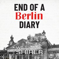 End of a Berlin Diary - William L. Shirer