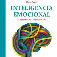 Inteligencia emocional - Marta Guerri