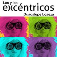Las y los excéntricos - Guadalupe Loaeza