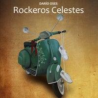 Rockeros Celestes - Darío Oses
