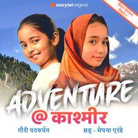 Adventure @ kashmir S02E01 - Gauri Patwardhan