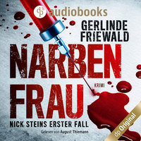 Nick Steins erster Fall: Narbenfrau - Gerlinde Friewald